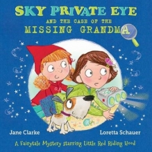 Clarke, Jane Sky Private Eye and the Case of the Missing Grandma