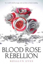 Eves, Rosalyn Blood Rose Rebellion