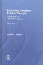 Shapiro, Michael J. Deforming American Political Thought