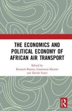 Kenneth (George Mason University, USA) Button,   Gianmaria (University of Bergamo, Italy) Martini,   Davide (University of Bergamo, Italy) Scotti The Economics and Political Economy of African Air Transport