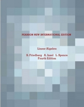 Stephen H Friedberg,   Arnold J Insel,   Lawrence E. Spence Linear Algebra: Pearson New International Edition