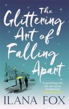 Fox, Ilana Glittering Art of Falling Apart