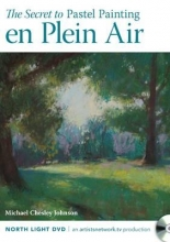 Johnson, Michael Chesley The Secret to Pastel Painting en Plein Air