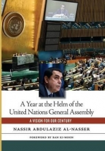 Al-Nasser, Nassir Abdulaziz A Year at the Helm of the United Nations General Assembly