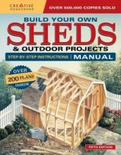 Design America Inc Build Your Own Sheds & Outdoor Projects Manual