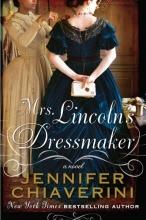Chiaverini, Jennifer Mrs. Lincoln`s Dressmaker