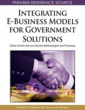 Susheel Chhabra,   Muneesh Kumar Integrating E-Business Models for Government Solutions