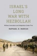 Marcus, Raphael D. Israel`s Long War With Hezbollah