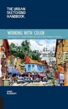 Blaukopf, Shari The Urban Sketching Handbook Working With Color
