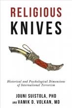 Suistola, Jouni, Ph.D.,   Volkan, Vamik D., M.D. Religious Knives