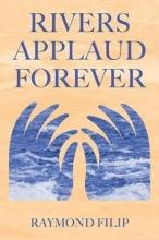 Raymond Filip Rivers Applaud Forever