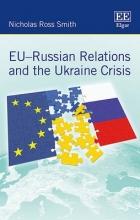 Smith, Nicholas Ross EU-Russian Relations and the Ukraine Crisis
