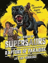 Burridge, Jay Jay Supersaurs 1: Raptors of Paradise