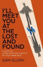 Sam Glory I`ll Meet You at The Lost and Found