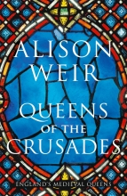 Alison Weir , Queens of the Crusades