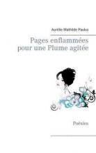 Paulus, Aurelie Mathilde Pages Enflammees Pour Une Plume Agitee