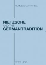 Nicholas Martin Nietzsche and the German Tradition