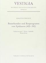 Prignitz, Sebastian Bauurkunden und Bauprogramm von Epidauros (400-350)