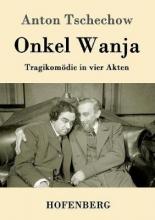 Tschechow, Anton Onkel Wanja