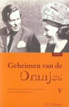 J.G. Kikkert , Geheimen van de Oranjes 5