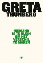 Greta Thunberg Niemand is te klein om het verschil te maken