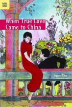 Pan, Lynn When True Love Came to China