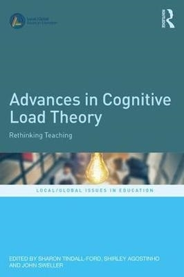 Sharon (University of Wollongong, Australia) Tindall-Ford,   Shirley (University of Wollongong, Australia) Agostinho,   John (University of New South Wales, Australia) Sweller,Advances in Cognitive Load Theory