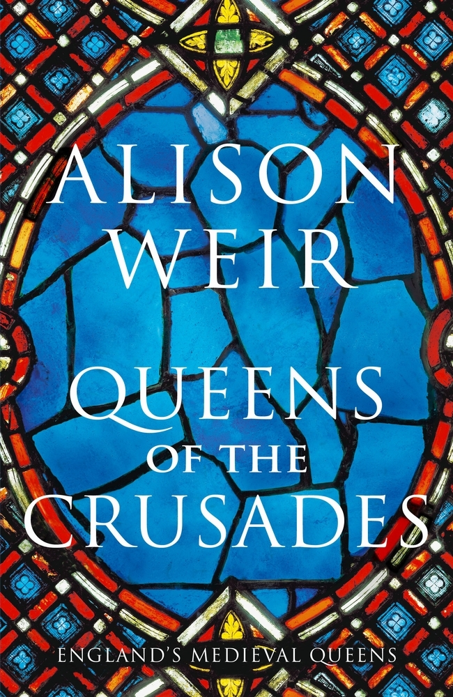 Alison Weir,Queens of the Crusades