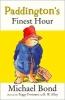 Michael Bond,   R. W. Alley, Paddington`s Finest Hour
