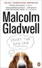 Gladwell, Malcolm, What the Dog Saw
