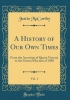 Mccarthy, Justin, A History of Our Own Times, Vol. 1