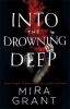 Grant, Mira, Into the Drowning Deep