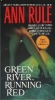 Anne Rule, Green river, running red