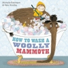 Robinson, Michelle, How to Wash a Woolly Mammoth