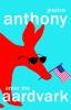 Anthony Jessica, Enter the Aardvark
