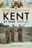 Wynn, Tanya, Kent at War 1939-45