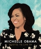 Michelle Obama, Quotes to Live by