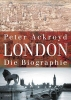 Ackroyd, Peter, London. Die Biographie
