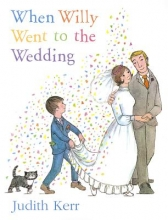 Judith Kerr When Willy Went to the Wedding