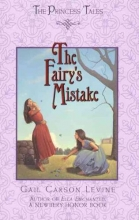 Levine, Gail Carson,   Perrault, Charles The Fairy`s Mistake