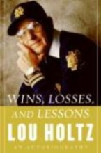 Holtz, Lou Wins, Losses, And Lessons
