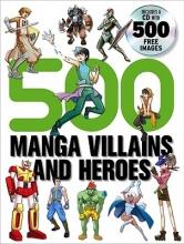 Li, Yishan 500 Manga Villains and Heroes