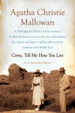 Mallowan, Agatha Christie Come, Tell Me How You Live