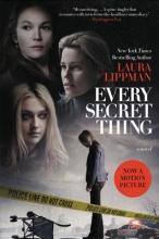 Lippman, Laura Every Secret Thing. Movie Tie-In