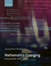 Jacqueline (The Queens`s College, University of Oxford) Stedall Mathematics Emerging