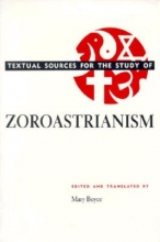 Boyce, Mary Textual Sources for the Study of Zoroastrianism