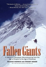 Isserman, Maurice Fallen Giants - A History of Himalayan Mountineering from the Age of Empire to the Age of  Extremes
