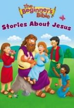 The Beginner`s Bible Stories About Jesus