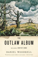 Woodrell, Daniel The Outlaw Album