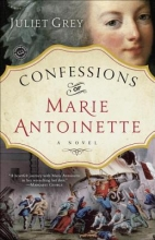 Grey, Juliet Confessions of Marie Antoinette